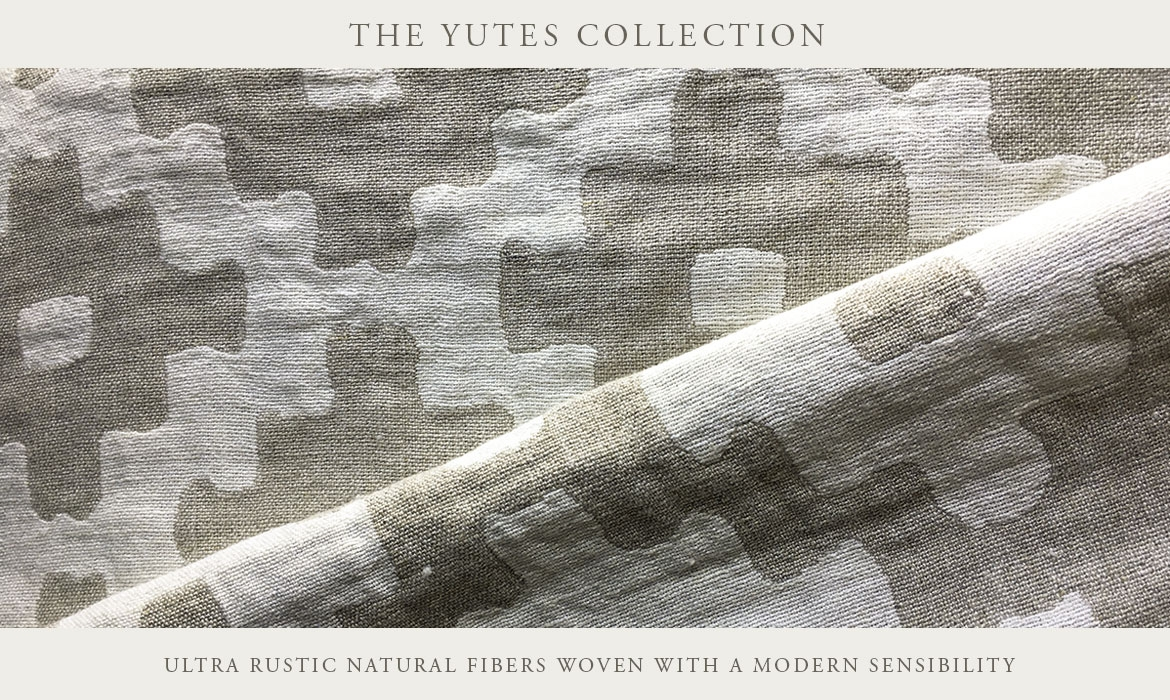 Anichini Yutes Fabric Collection - Ultra-Rustic Natural Fibers Woven With A Modern Sensibility