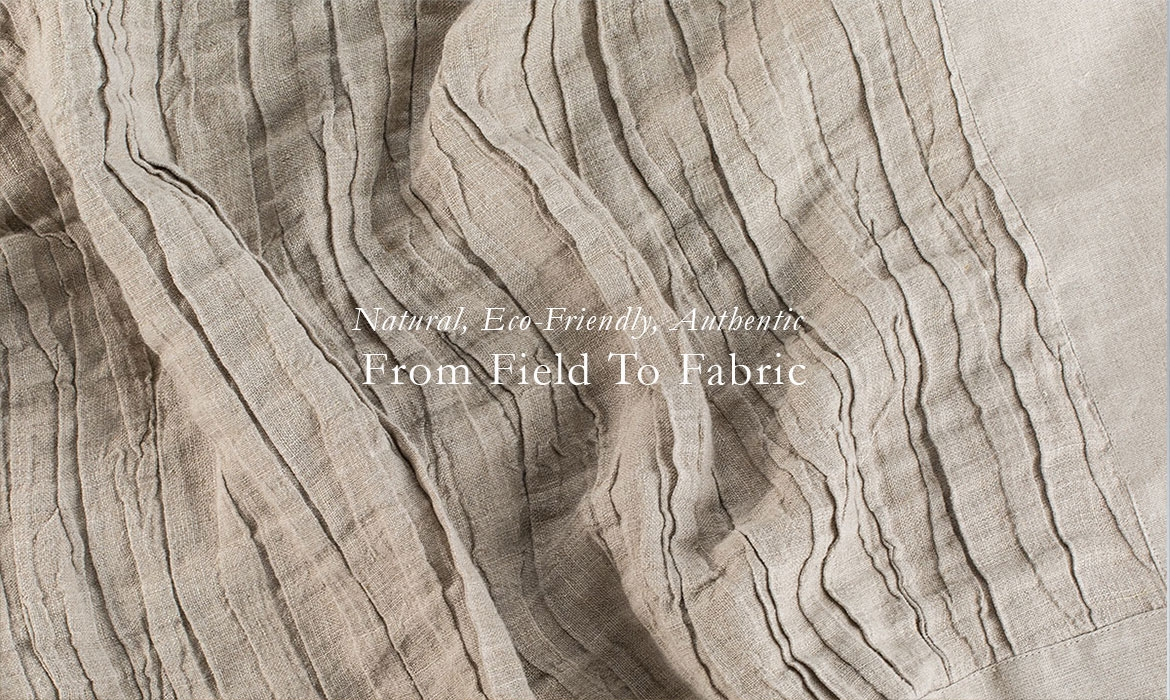 ANICHINI believes in Noble Materials - The Original Fibers - Flax Linen