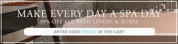 Make Every Day A Spa Day - 30% OFF All Bath Linens & Robes