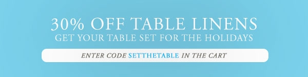 30% OFF All Table Linens